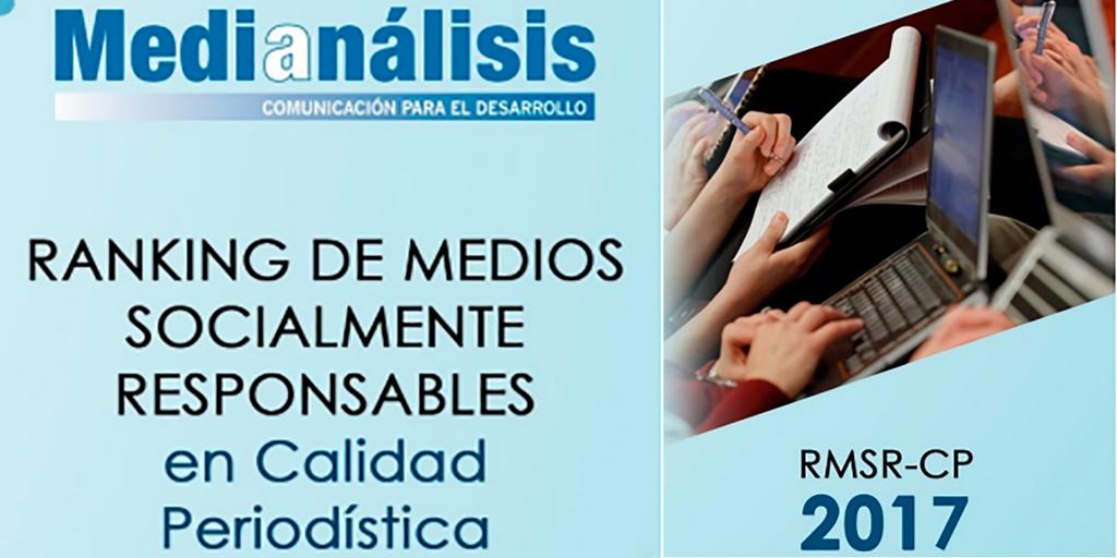 Ranking de Medios Socialmente Responsables en Calidad Periodística 2017.
