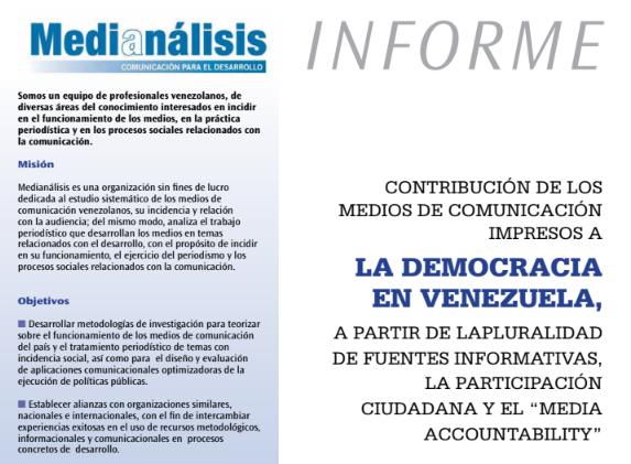 """CONTRIBUCIÓN DE LOS MEDIOS DE COMUNICACIÓN IMPRESOS A LA DEMOCRACIA EN VENEZUELA, A PARTIR DE LA PLURALIDAD DE FUENTES INFORMATIVAS, LA PARTICIPACIÓN CIUDADANA Y EL """"MEDIA ACCOUNTABILITY"""""""