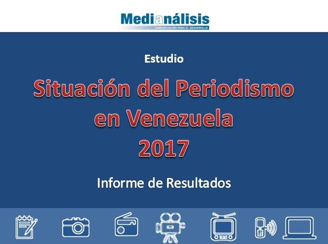 Radiografía sobre la Situación del Periodismo en Venezuela 2017