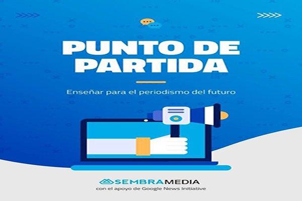 """SembraMedia lanza """"Punto de partida"""", una radiografía a la enseñanza de periodismo emprendedor en Iberoamérica"""