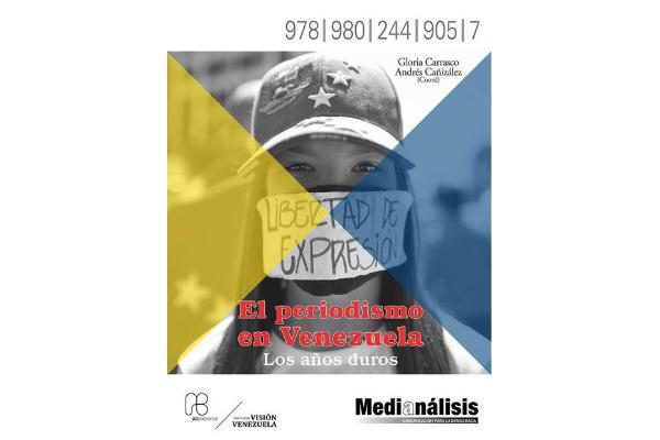 """Sobre el libro """"El Periodismo en Venezuela: Los años duros"""""""